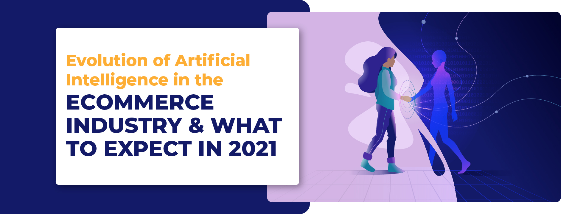 Evolution of Artificial Intelligence in the eCommerce Industry and what to expect in 2021 - Blog - Netmaxims